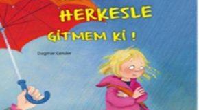 BEN HERKESLE GİTMEM Kİ!